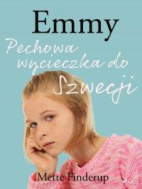 Emmy 2 - Pechowa wycieczka do Szwecji - Mette Finderup