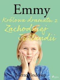 Emmy 4 - Królowa dramatu z Zachodniej Jutlandii - Mette Finderup