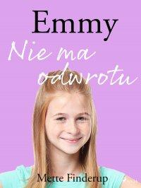 Emmy 9 - Nie ma odwrotu - Mette Finderup