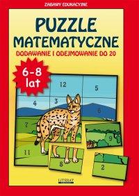 Puzzle matematyczne. 6-8 lat. Dodawanie i odejmowanie do 20. Zabawy edukacyjne - Beata Guzowska