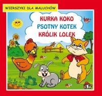 Kurka Koko. Psotny kotek. Królik Lolek. Wierszyki dla maluchów - Krystian Pruchnicki