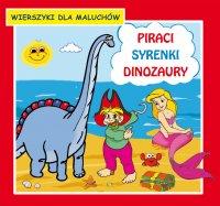 Piraci. Syrenki. Dinozaury. Wierszyki dla maluchów - Krystian Pruchnicki