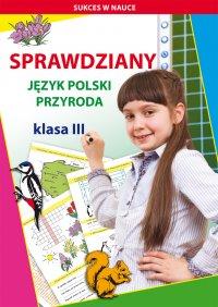 Sprawdziany. Język polski, przyroda. Klasa III - Beata Guzowska