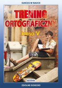 Trening ortograficzny. Klasa V - Joanna Karczewska