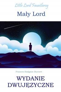 Mały lord. Wydanie dwujęzyczne - Burnett Frances Hodgson