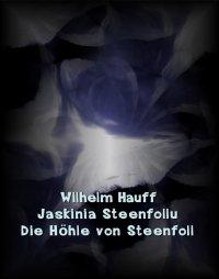 Jaskinia Steenfollu. Die Höhle von Steenfoll - Franciszek Mirandola, Wilhelm Hauff