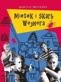 Mietek i skarb Wejhera - Marta H. Milewska