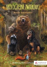 Ekologiczne zwierzaki - Renata Antoniewicz