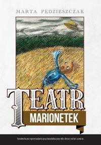 Teatr Marionetek - Marta Pędzieszczak