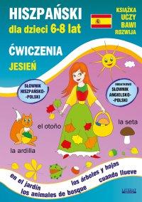 Hiszpański dla dzieci 6-8 lat. Jesień. Ćwiczenia - Hanna Jewiak