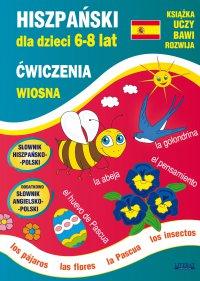 Hiszpański dla dzieci 6-8 lat. Wiosna. Ćwiczenia - Hanna Jewiak