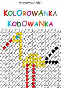 Kolorowanka kodowanka - Katarzyna Michalec