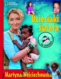 Dzieciaki świata - Martyna Wojciechowska