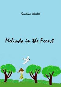 Melinda in the Forest - Karolina Jekiełek
