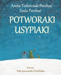 Potworaki usypiaki - Aneta Todorczuk-Perchuć