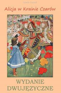 Alicja w Krainie Czarów. Wydanie dwujęzyczne - Lewis Carroll