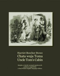 Chata wuja Toma. Uncle Tom's Cabin - Harriet Beecher Stowe