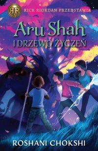 Aru Shah i Drzewo Życzeń - Roshani Chokshi