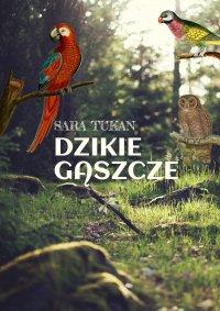 Dzikie gąszcze - Sara Tukan