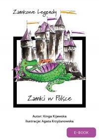 Zamkowe legendy. Zamki w Polsce - Kinga Kijewska