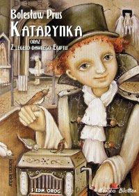 Katarynka oraz Z legend dawnego Egiptu - Bolesław Prus