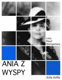 Ania z Wyspy - Lucy Maud Montgomery