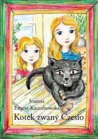 Kotek zwany Czesio - Joanna Ernest-Kaszubowska