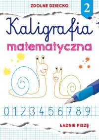 Kaligrafia matematyczna 2. Ładnie piszę - Beata Guzowska