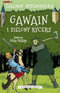 Legendy arturiańskie. Tom 5. Gawain i Zielony Rycerz - Autor nieznany