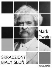 Skradziony Biały Słoń - Mark Twain, Anonim