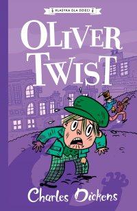 Klasyka dla dzieci. Charles Dickens. Tom 1. Oliver Twist - Charles Dickens
