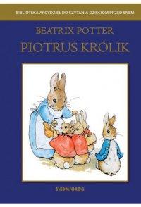 Piotruś królik - Beatrix Potter, Tamara Michałowska