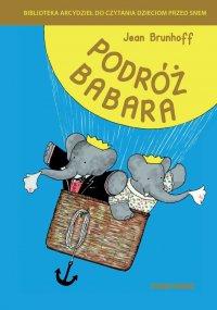 Podróż Babara - Jean de Brunhoff