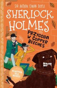 Klasyka dla dzieci. Sherlock Holmes. Tom 12. Przygoda w Copper Beeches - Sir Arthur Conan Doyle