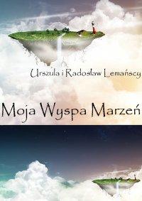 Moja Wyspa Marzeń - Urszula Lemańska