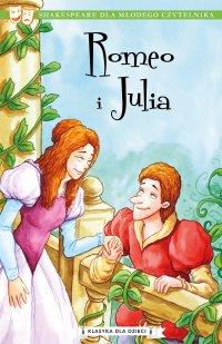 Klasyka dla dzieci. William Szekspir. Tom 2. Romeo i Julia - William Szekspir