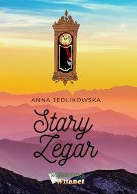 Stary zegar - Anna Jedlikowska