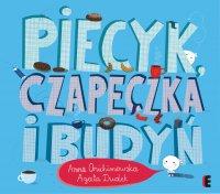 Piecyk, czapeczka i budyń - Anna Onichimowska