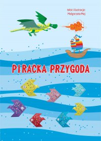 Piracka przygoda - Małgorzata Maj