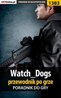 Watch_Dogs - przewodnik po grze - Jacek