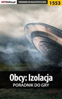 Obcy: Izolacja - poradnik do gry - Jacek