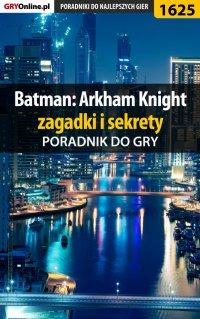 Batman: Arkham Knight - zagadki i sekrety - Jacek