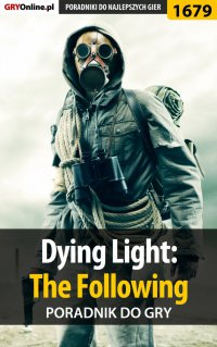 Dying Light: The Following - poradnik do gry - Jacek