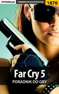 Far Cry 5 - poradnik do gry - Jacek