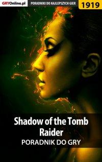 Shadow of the Tomb Raider - poradnik do gry - Jacek