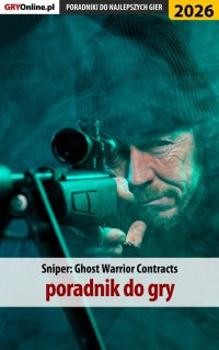 Sniper Ghost Warrior Contracts - poradnik do gry -