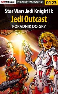 Star Wars Jedi Knight II: Jedi Outcast - poradnik do gry - Piotr