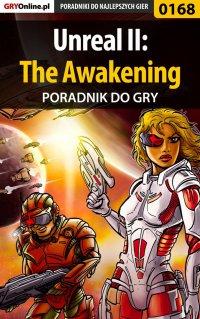 Unreal II: The Awakening - poradnik do gry - Piotr