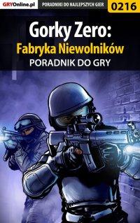 Gorky Zero: Fabryka Niewolników - poradnik do gry - Borys