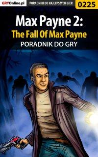 Max Payne 2: The Fall Of Max Payne - poradnik do gry - Piotr